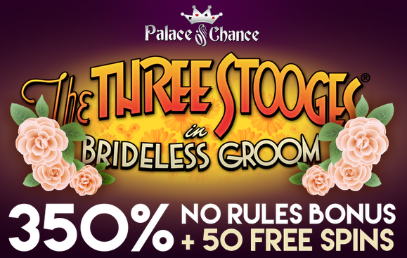 Three Stooges Brideless Groom Slot Bonuses Palace of Chance Casino