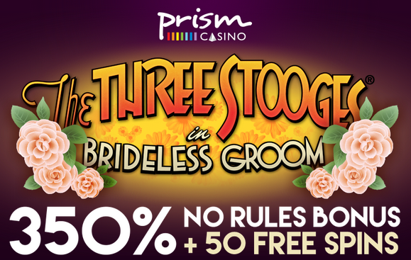 Prism Casino Three Stooges Brideless Groom Slot Bonuses