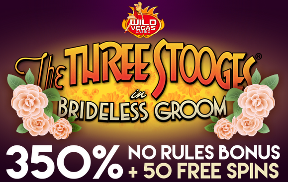 Wild Vegas Casino Three Stooges Brideless Groom Slot Bonuses