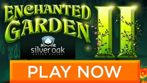 Silver Oak Casino Enchanted Garden 2 Slot Bonuses